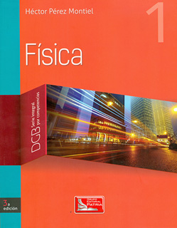 FISICA 1 (SERIE INTEGRAL POR COMPETENCIAS)
