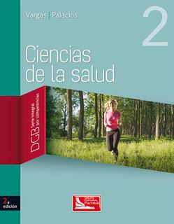 CIENCIAS DE LA SALUD 2 DGB (SERIE INTEGRAL POR...