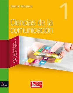 CIENCIAS DE LA COMUNICACION 1 DGB (SERIE INTEGRAL...