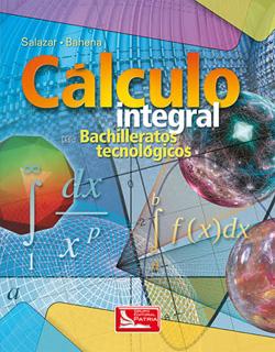 CALCULO INTEGRAL PARA BACHILLERATO TECNOLOGICOS