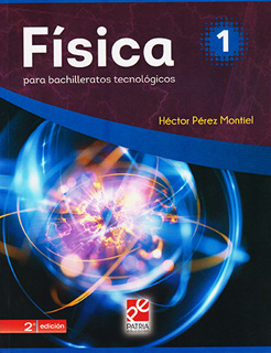FISICA 1 PARA BACHILLERATOS TECNOLOGICOS (BT)