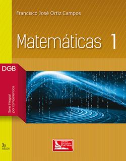 MATEMATICAS 1 INCLUYE CUADERNO DE TRABAJO DGB...