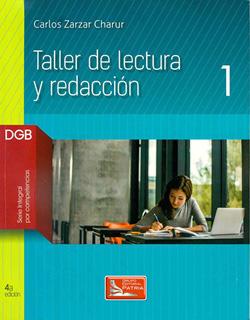TALLER DE LECTURA Y REDACCION 1 DGB (SERIE INTEGRAL POR COMPETENCIAS)