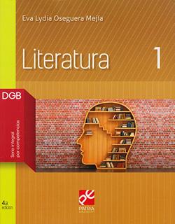 LITERATURA 1 DGB (SERIE INTEGRAL POR COMPETENCIAS)