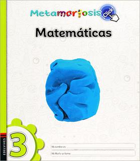 MATEMATICAS 3 ¡CLICK! (METAMORFOSIS)