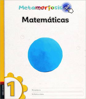 MATEMATICAS 1 ¡CLICK! (METAMORFOSIS)