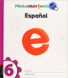 ESPAÑOL 6 ¡CLICK! (METAMORFOSIS)