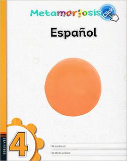 ESPAÑOL 4 ¡CLICK! (METAMORFOSIS)