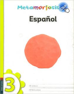 ESPAÑOL 3 ¡CLICK! (METAMORFOSIS)