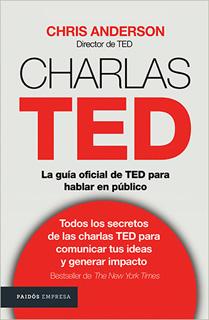 CHARLAS TED: LA GUIA OFICIAL DE TED PARA HABLAR EN PUBLICO