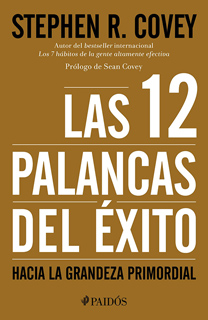 LAS 12 PALANCAS DEL EXITO: HACIA LA GRANDEZA...