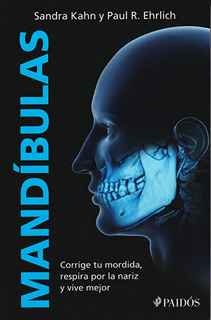 MANDIBULAS: CORRIGE TU MORDIDA, RESPIRA POR LA...