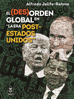 EL (DES)ORDEN GLOBAL EN LA ERA POST-ESTADOS UNIDOS