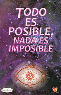 TODO ES POSIBLE, NADA ES IMPOSIBLE
