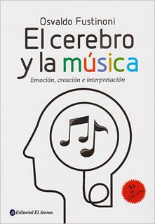EL CEREBRO Y LA MUSICA: EMOCION, CREACION E...