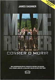 MAZE RUNNER VOL. 1: CORRER O MORIR (EDICION...