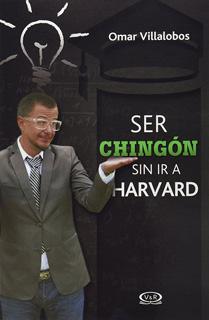 SER CHINGON SIN IR A HARVARD