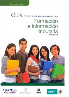 GUIA DE ESTUDIO PARA LA ASIGNATURA FORMACION E INFORMACION TRIBUTARIA