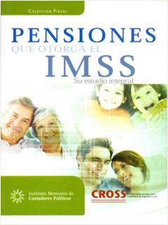 PENSIONES QUE OTORGA EL IMSS: SU ESTUDIO INTEGRAL