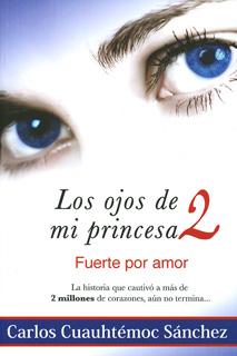 LOS OJOS DE MI PRINCESA 2: FUERTE POR AMOR
