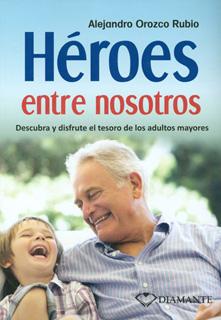 HEROES ENTRE NOSOTROS: DESCUBRA Y DISFRUTE EL...