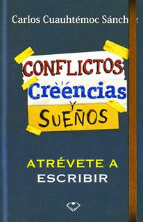 CONFLICTOS, CREENCIAS Y SUEÑOS: ATREVETE A...