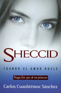 SHECCID, CUANDO EL AMOR DUELE (OJOS DE MI PRINCESA)