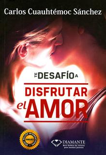 TE DESAFIO A DISFRUTAR EL AMOR