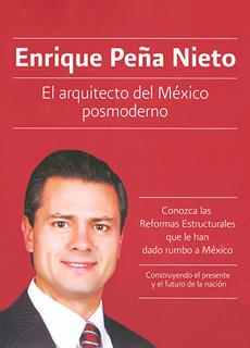 ENRIQUE PEÑA NIETO: EL ARQUITECTO DEL MEXICO POSMODERNO