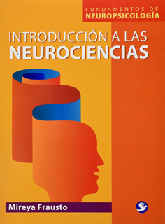 INTRODUCCION A LAS NEUROCIENCIAS: FUNDAMENTOS DE NEUROPSICOLOGIA
