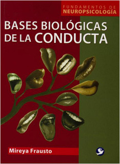 BASES BIOLOGICAS DE LA CONDUCTA: FUNDAMENTOS DE NEUROPSICOLOGIA