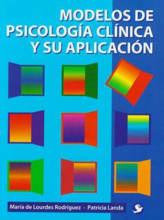 MODELOS DE PSICOLOGIA CLINICA Y SU APLICACION