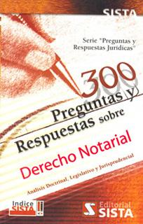 300 PREGUNTAS Y RESPUESTAS SOBRE DERECHO NOTARIAL