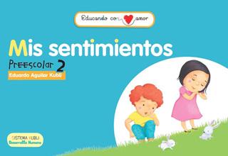 EDUCANDO CON AMOR: MIS SENTIMIENTOS (PREESCOLAR 2) (INCLUYE CD)