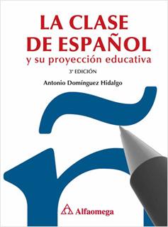 LA CLASE DE ESPAÑOL Y SU PROYECCION EDUCATIVA