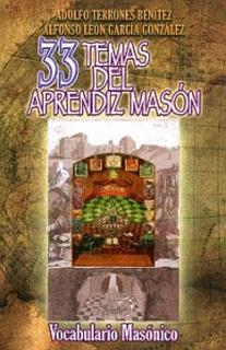 33 TEMAS DEL APRENDIZ MASON: VOCABULARIO MASONICO
