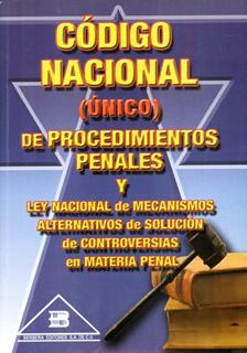 CODIGO NACIONAL (UNICO) DE PROCEDIMIENTOS PENALES...