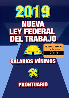 NUEVA LEY FEDERAL DEL TRABAJO (REFORMA MAYO 2019)