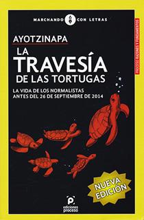 AYOTZINAPA: LA TRAVESIA DE LAS TORTUGAS