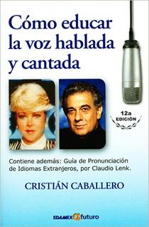 COMO EDUCAR LA VOZ HABLADA Y CANTADA