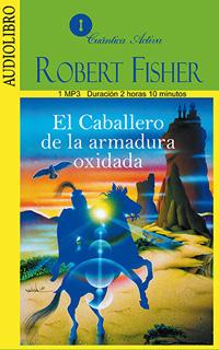 EL CABALLERO DE LA ARMADURA OXIDADA (AUDIOLIBRO)