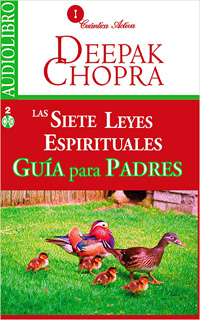 LAS SIETE LEYES ESPIRITUALES: GUIA PARA PADRES...