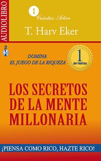LOS SECRETOS DE LA MENTE MILLONARIA (AUDIO LIBRO)