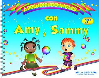 APRENDIENDO INGLES CON AMY Y SAMMY 3º