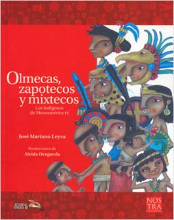 LOS INDIGENAS DE MESOAMERICA 4: OLMECAS ZAPOTECOS...