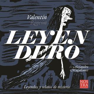 LEYENDERO: LEYENDAS Y RELATOS DE MISTERIO...
