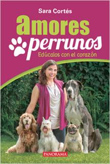 AMORES PERRUNOS: EDUCALOS CON EL CORAZON