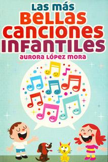 LAS MAS BELLAS CANCIONES INFANTILES