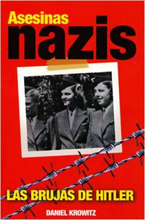ASESINAS NAZIS: LAS BRUJAS DE HITLER