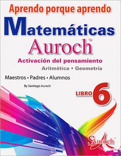 APRENDO PORQUE APRENDO MATEMATICAS AUROCH 6